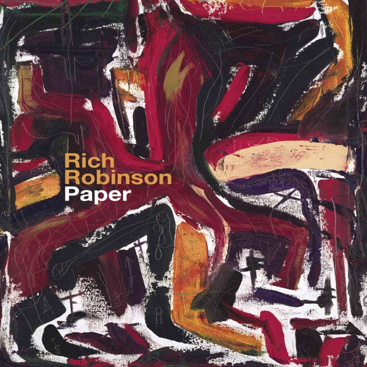 """RICH ROBINSON """"Paper"""""""