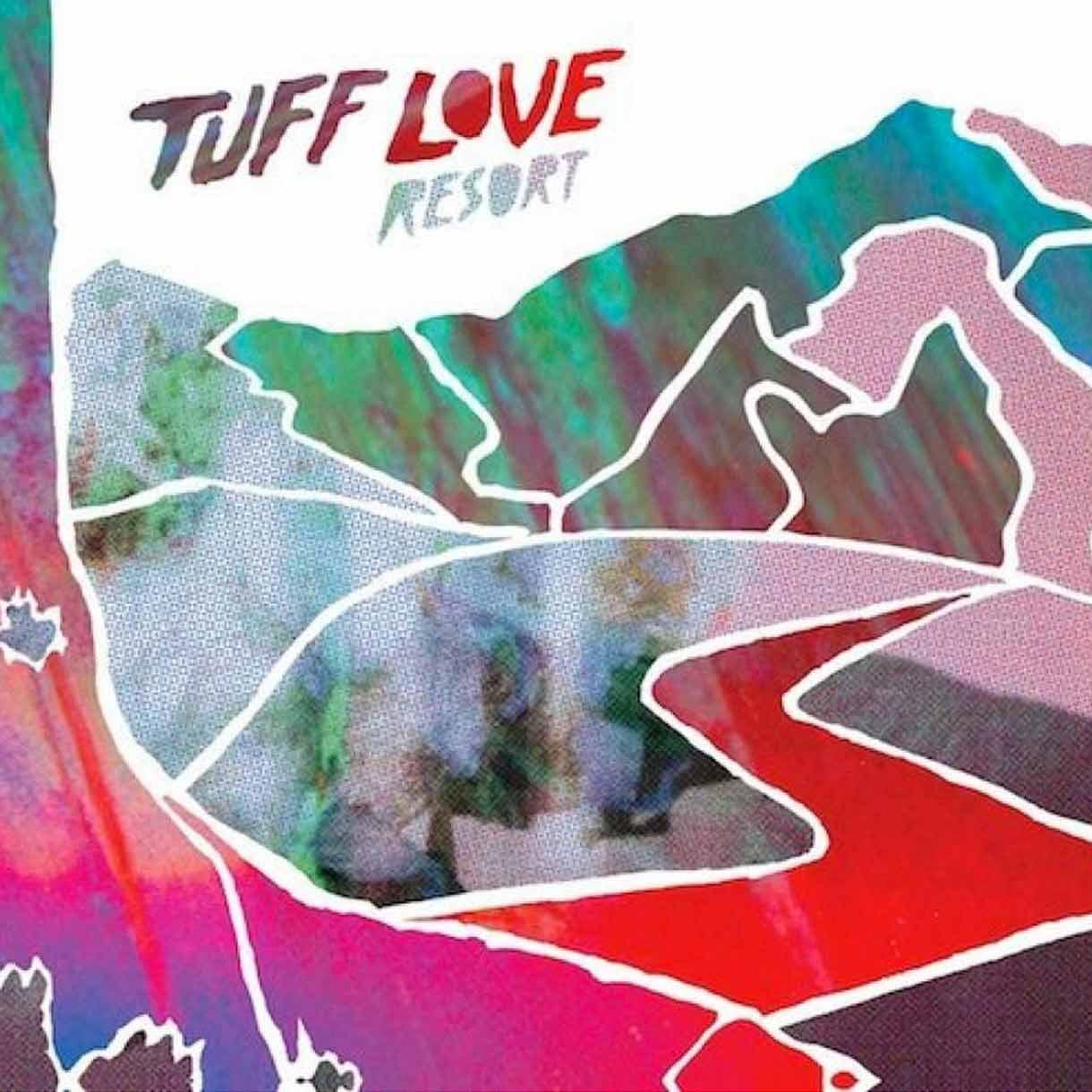 "TUFF LOVE ""Resort"""