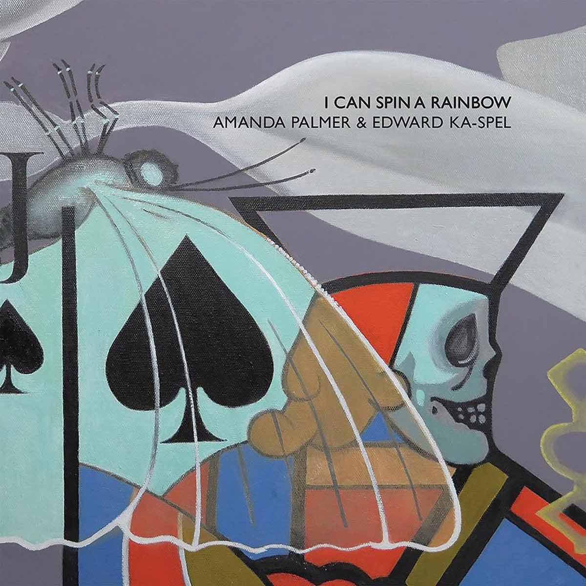 AMANDA PALMER & EDWARD KA-SPEL-I Can Spin A Rainbow
