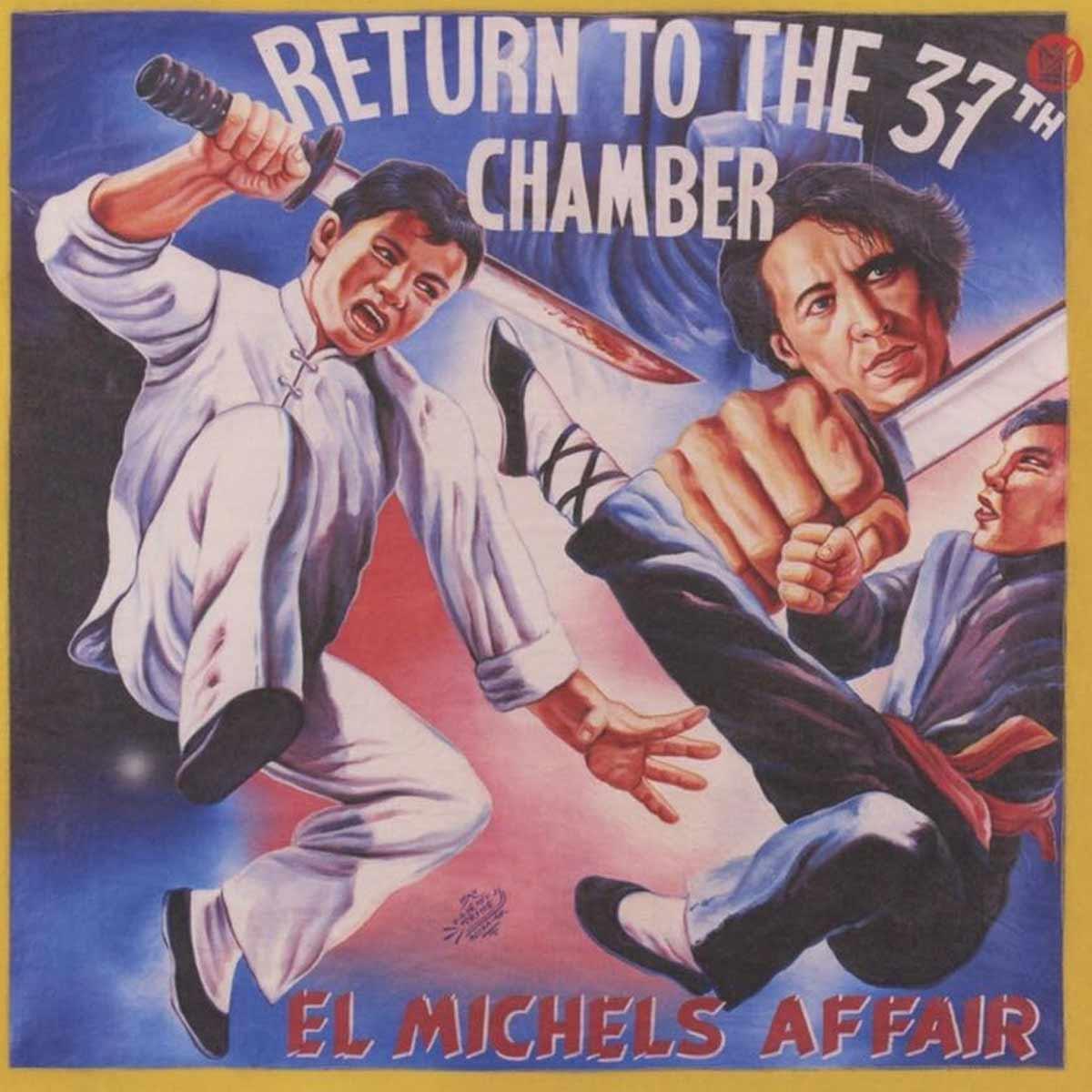"EL MICHELS AFFAIR - Return To The 37th Chamber"""