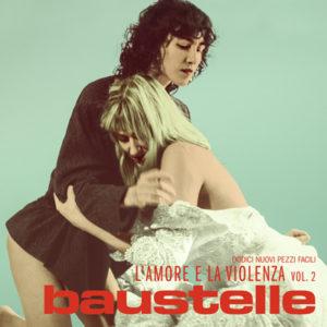 Baustelle - L'amore e la violenza vol.2 - lp cd