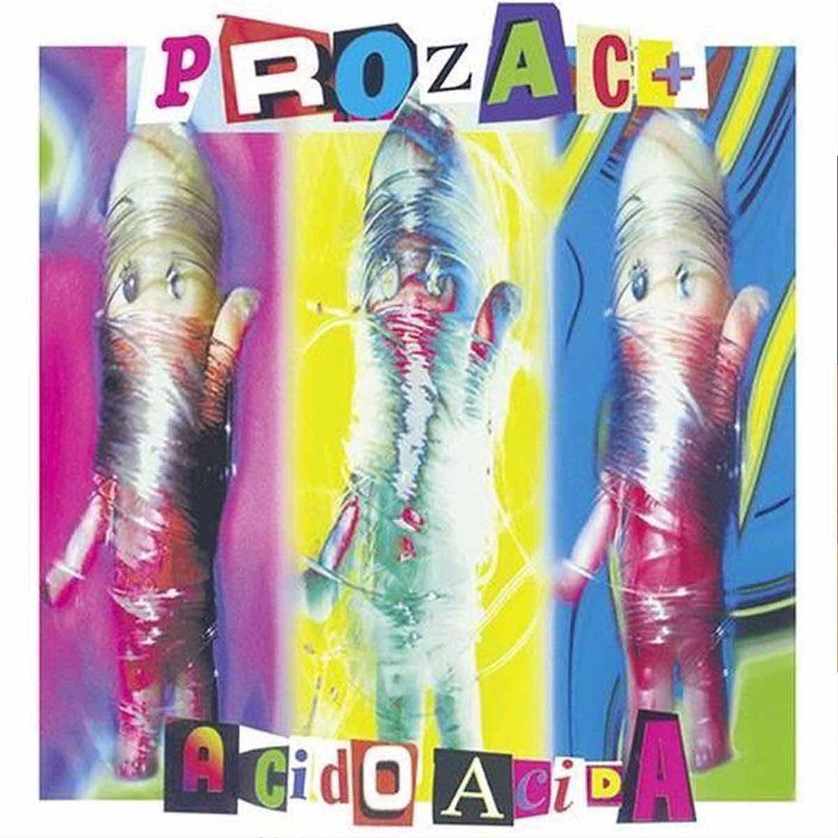 Prozac+Acido Acida vinile